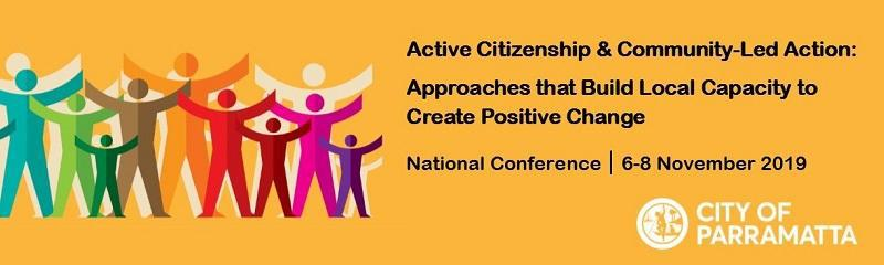 Active Citizenship & Community-Led Action: Approaches that Build Local Capacity to Create Change National Conference