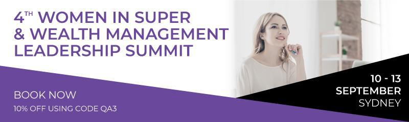 4th Women in Super & Wealth Management Leadership Summit