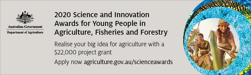 Grant Applications Now Open - 2020 Science and Innovation Awards for Young People in Agriculture, Fisheries and Forestry